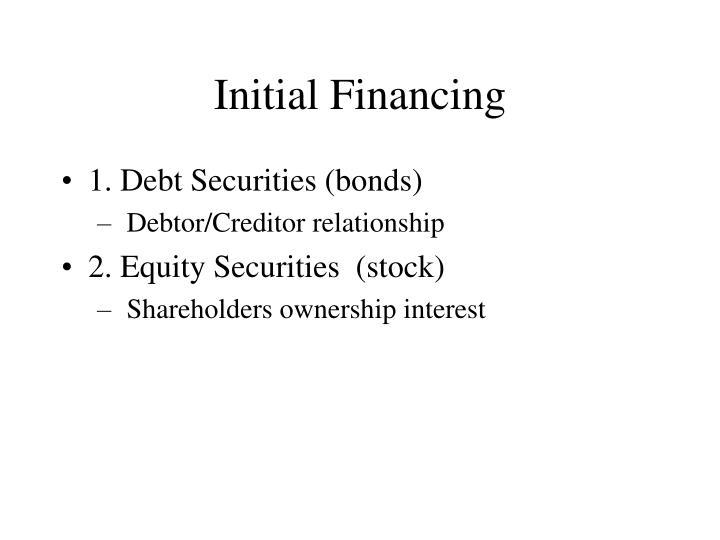 Initial Financing