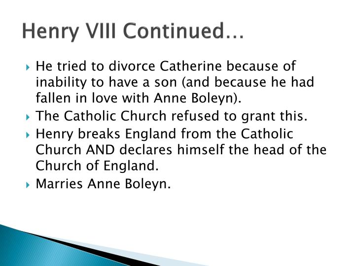 Henry VIII Continued…