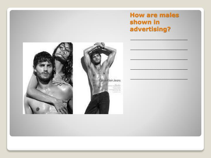 How are males shown in advertising?