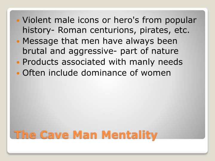 Violent male icons or hero's from popular history- Roman centurions, pirates, etc.