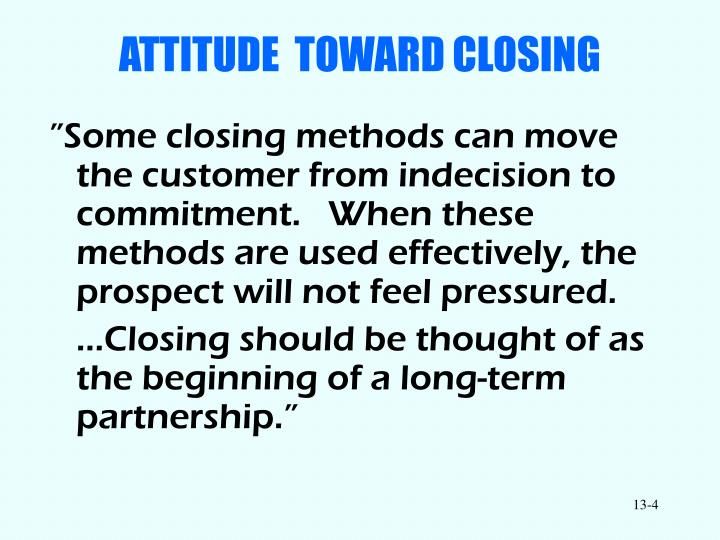 ATTITUDE  TOWARD CLOSING