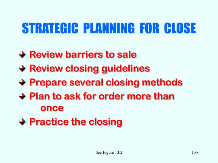 STRATEGIC  PLANNING  FOR  CLOSE