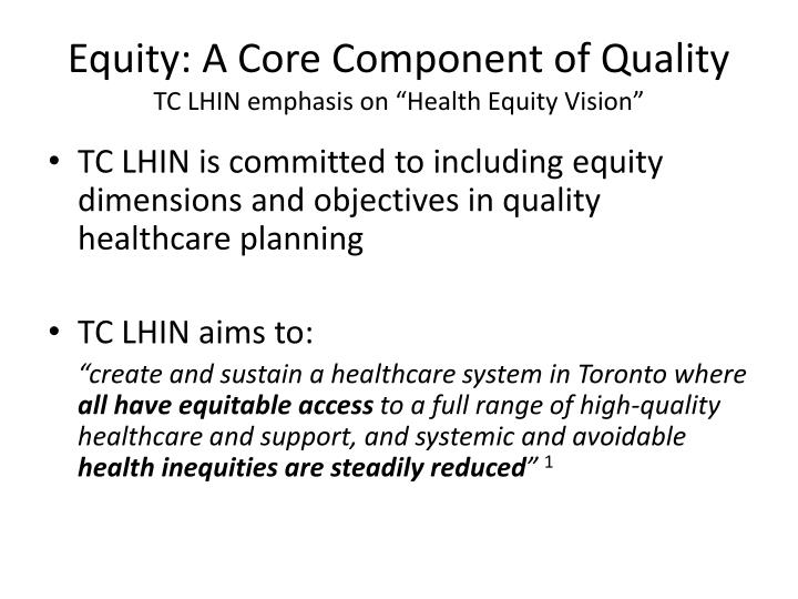 Equity a core component of quality tc lhin emphasis on health equity vision