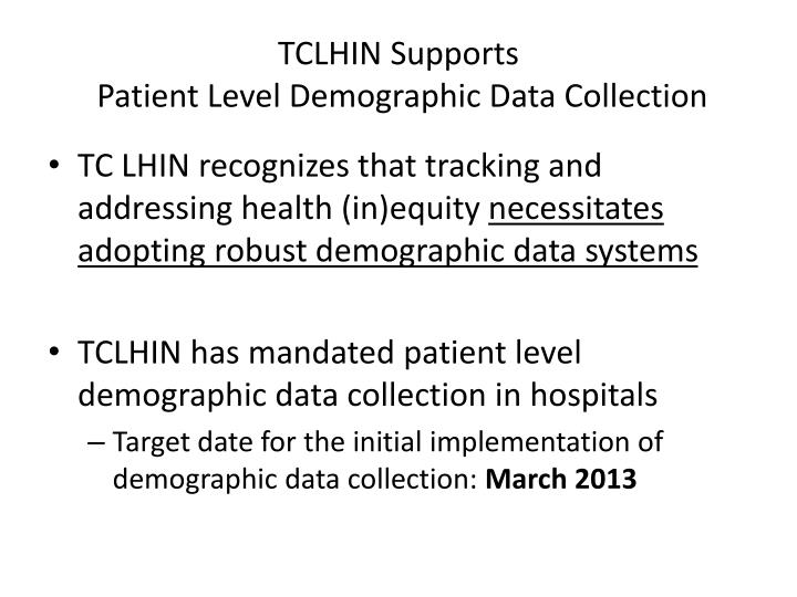 Tclhin supports patient level demographic data collection