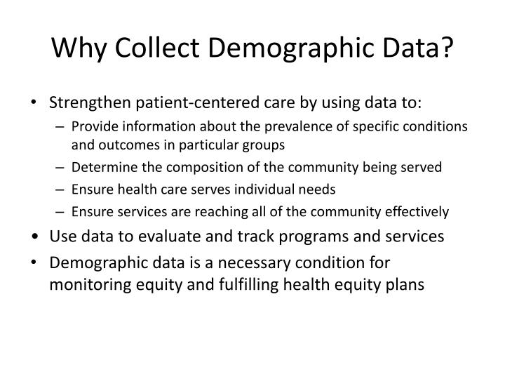 Why Collect Demographic Data?