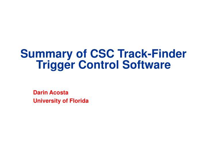 Summary of CSC Track-Finder Trigger Control Software