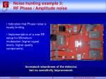 noise hunting example 3 rf phase amplitude noise