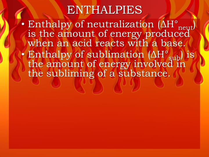 ENTHALPIES