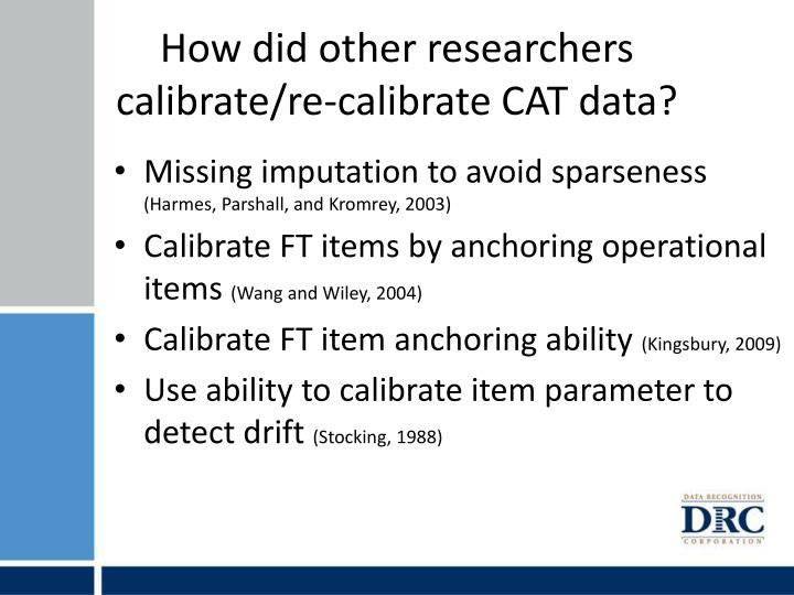 How did other researchers calibrate/re-calibrate CAT data?