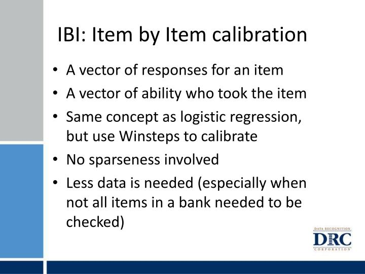 IBI: Item by Item calibration