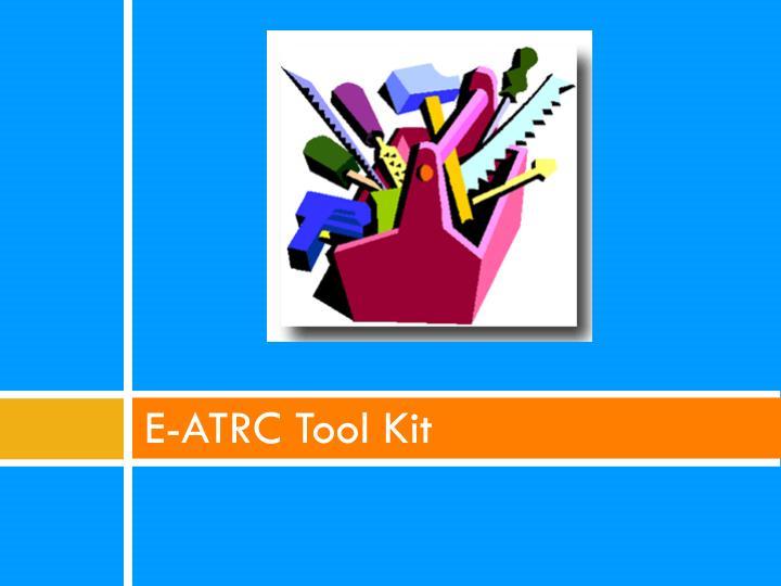 E-ATRC Tool Kit