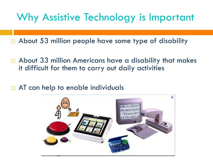 Why Assistive Technology is Important