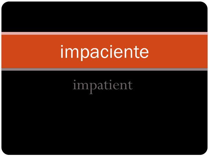 impaciente