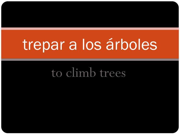 trepar a los árboles