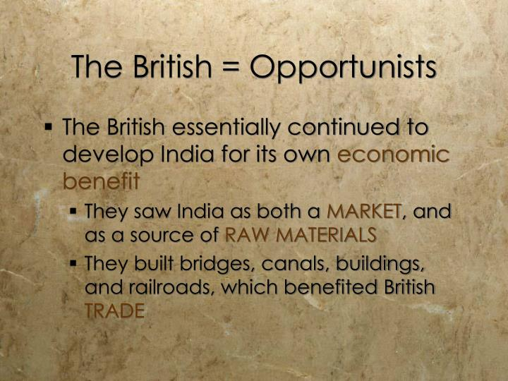The British = Opportunists