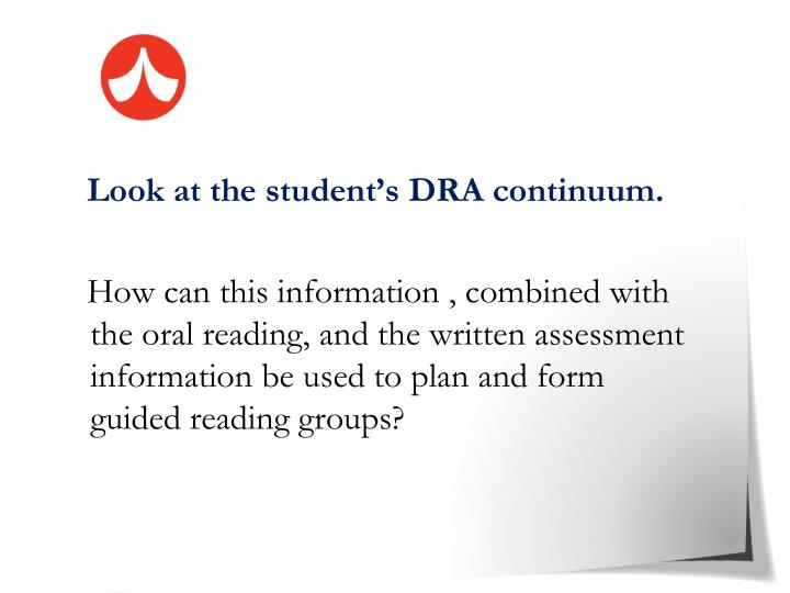 Look at the student's DRA continuum.