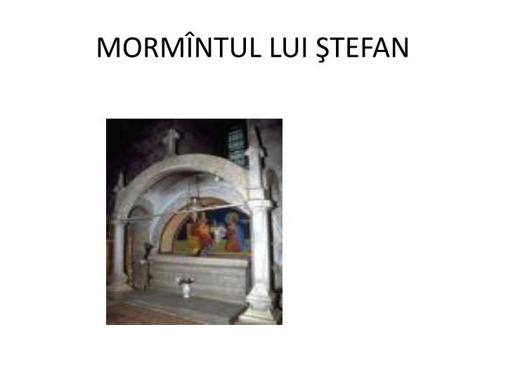 MORMÎNTUL LUI ŞTEFAN