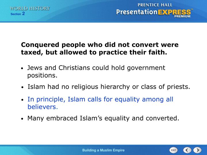 Conquered people who did not convert were taxed, but allowed to practice their faith.