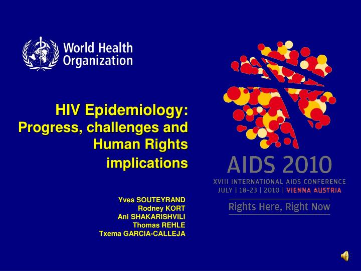 Hiv epidemiology progress challenges and human rights implications