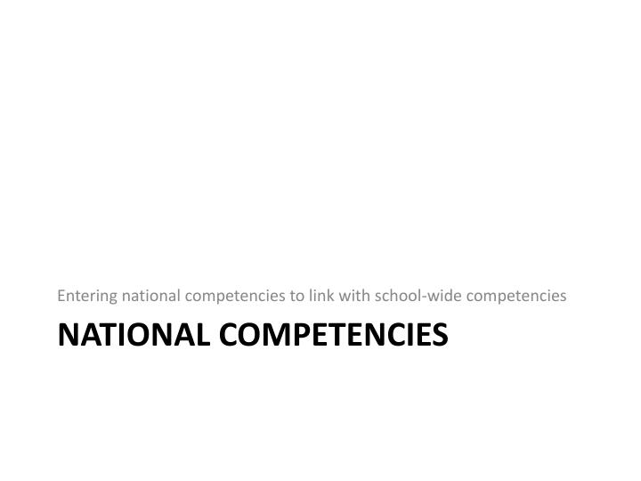 Entering national competencies to link with school-wide competencies