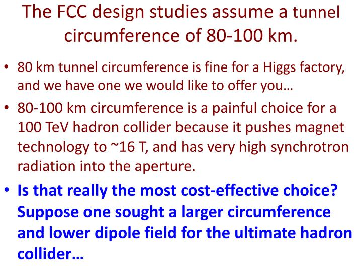 The fcc design studies assume a tunnel circumference of 80 100 km