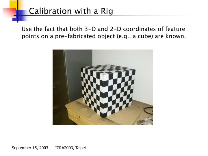 Calibration with a Rig