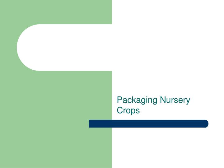 Packaging nursery crops