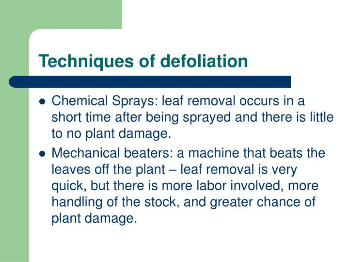 Techniques of defoliation