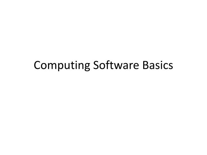 Computing software basics