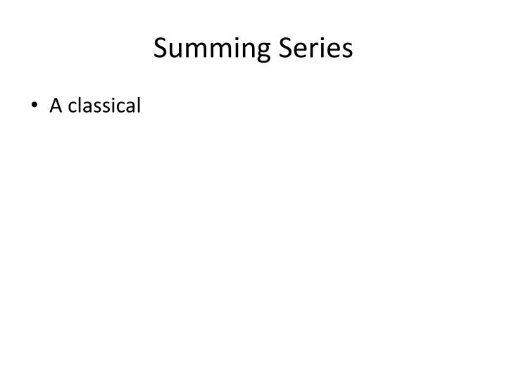 Summing Series
