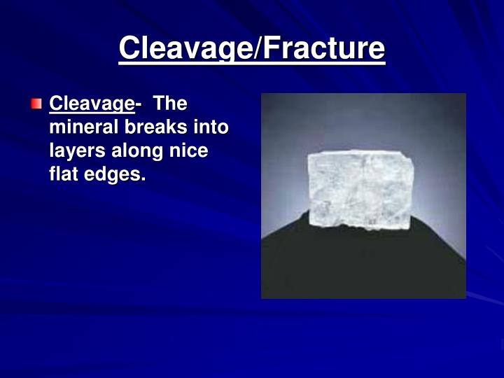 Cleavage/Fracture