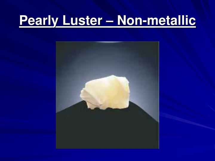 Pearly Luster – Non-metallic