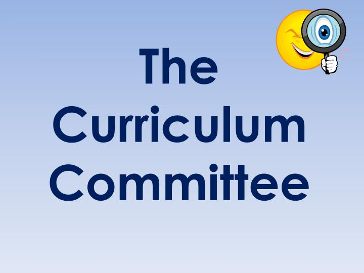 The Curriculum Committee