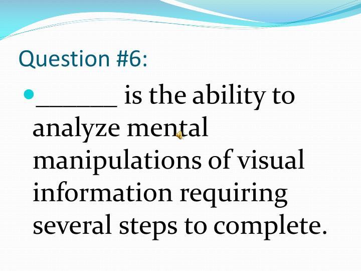 Question #6: