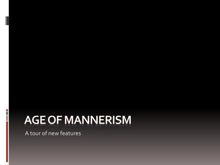 Age of mannerism
