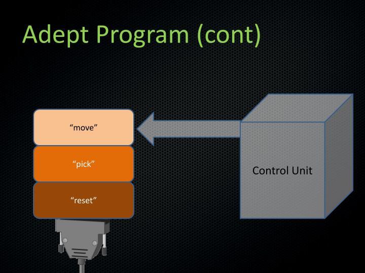 Adept Program (cont)