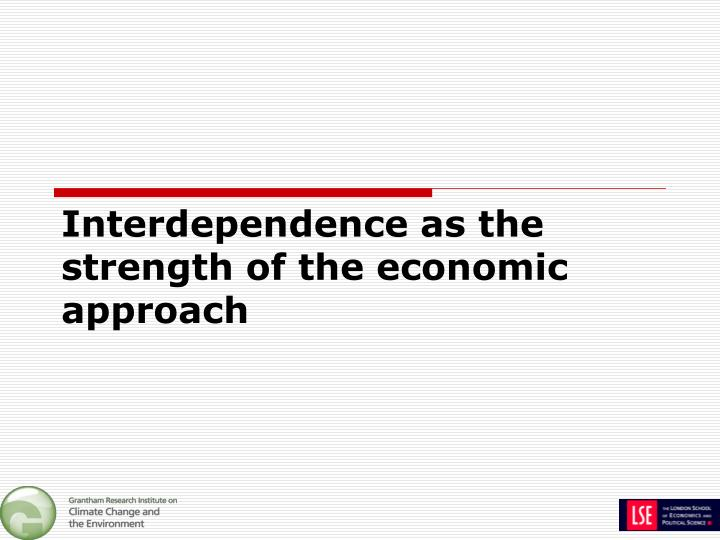 Interdependence as the strength of the economic approach