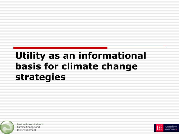 Utility as an informational basis for climate change strategies