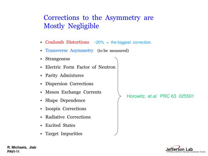 Corrections  to  the  Asymmetry  are  Mostly  Negligible
