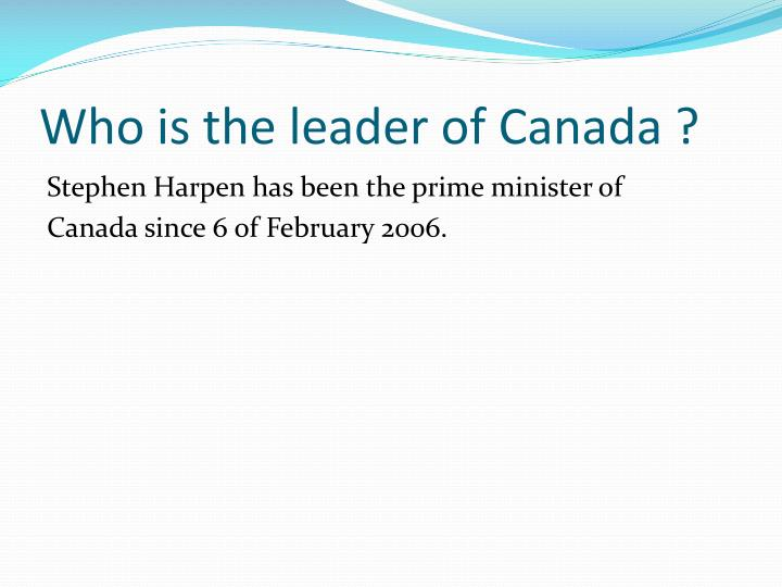 Who is the leader of Canada ?