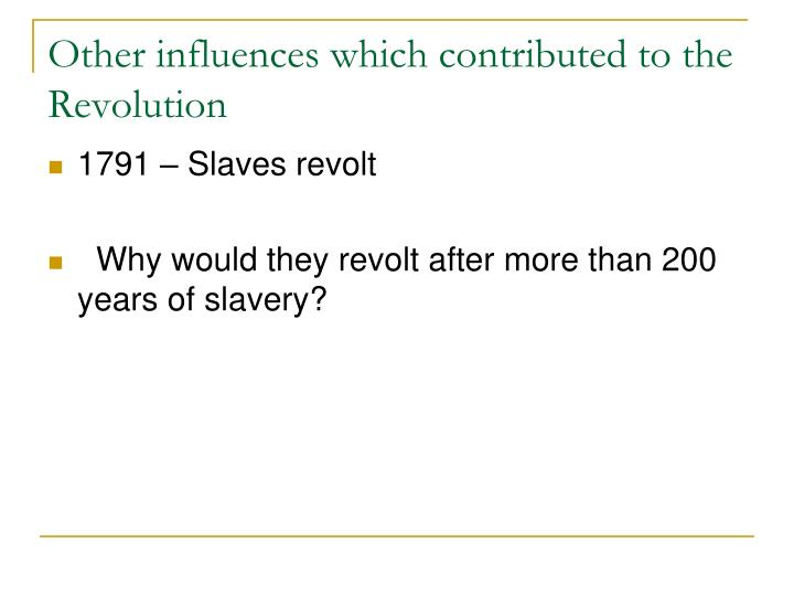 Other influences which contributed to the Revolution
