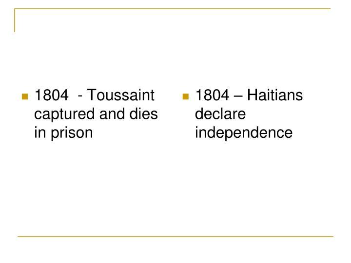 1804 – Haitians declare independence