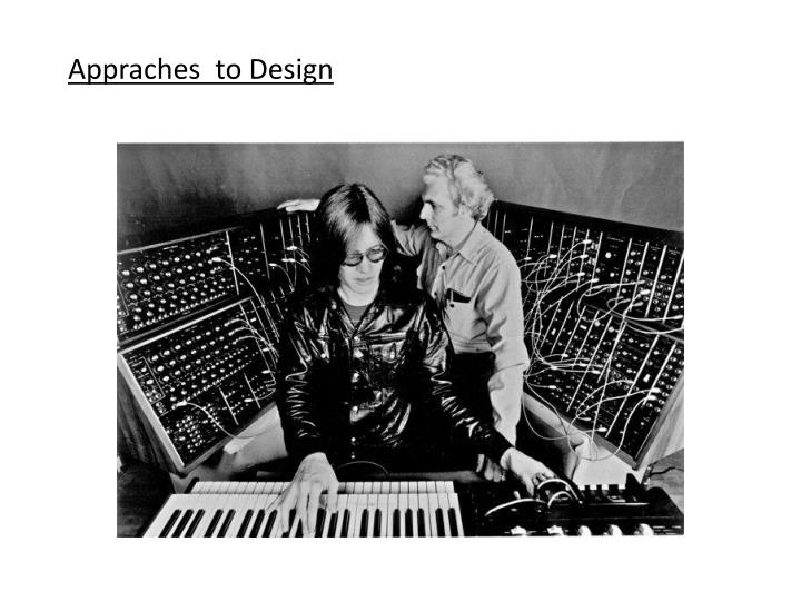 Appraches  to Design
