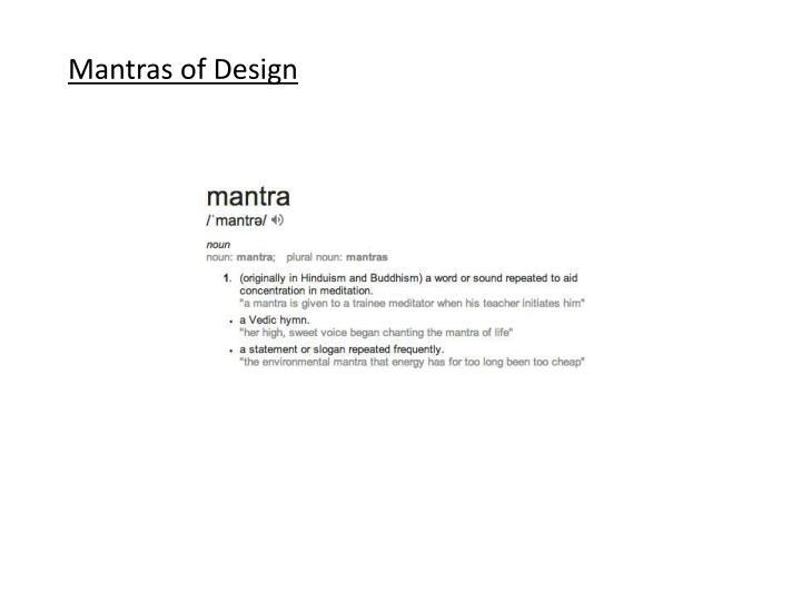Mantras of Design