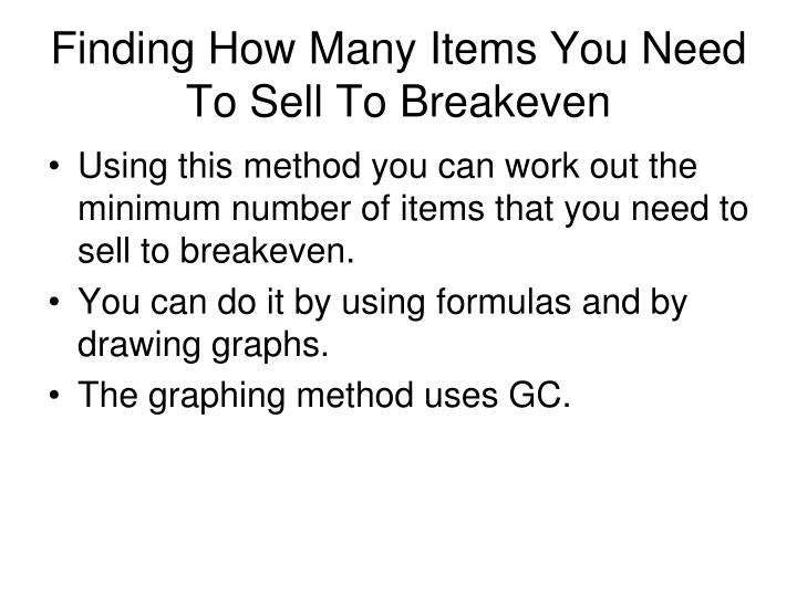 Finding How Many Items You Need To Sell To Breakeven