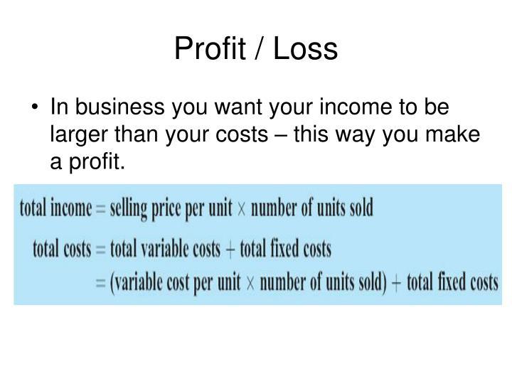 Profit / Loss