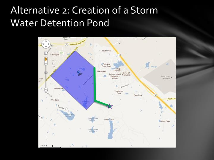 Alternative 2: Creation of a Storm Water Detention Pond