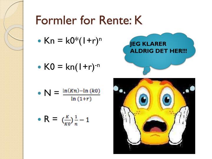 Formler for Rente: K
