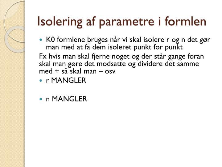 Isolering af parametre i formlen