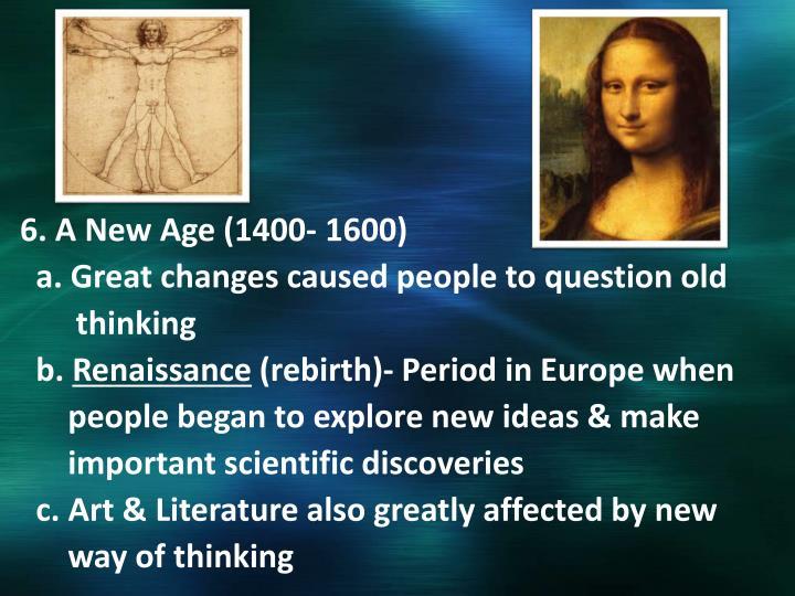 6. A New Age (1400- 1600)
